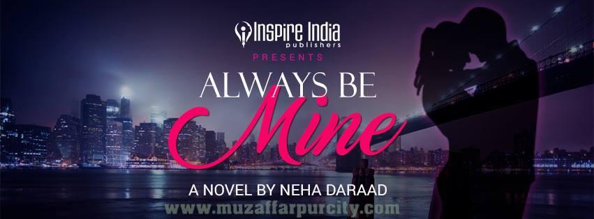 Always be mine by Neha Darrad