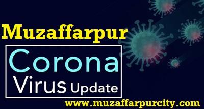 Corona virus update muzaffarpur